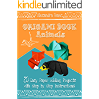 Origami Book. Animals: 20 Easy Paper Folding Projects With Step By Step Instructions