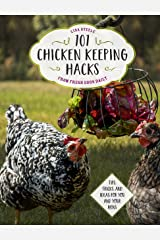 101 Chicken Keeping Hacks from Fresh Eggs Daily: Tips, Tricks, and Ideas for You and your Hens Kindle Edition