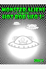 Monster Aliens and their Hot Rod UFO's! (Eye Benders, Aliens, Ufos, Mandalas, Pyramids, and Optical Illusions by Eric Z Book 3) Kindle Edition