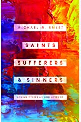 Saints, Sufferers, and Sinners: Loving Others as God Loves Us Paperback
