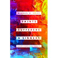 Saints, Sufferers, and Sinners: Loving Others as God Loves Us