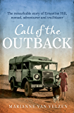 Call of the Outback: The remarkable story of Ernestine Hill, nomad, adventurer and trailblazer
