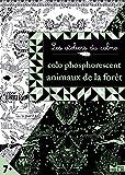 Colo phosphorescent animaux de la forêt