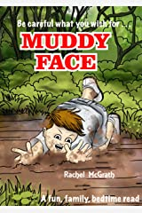 Muddy Face: The Bedtime Version of MUD on your FACE Kindle Edition