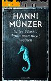 Unter Wasser kann man nicht weinen: (Schmetterlinge 2) (German Edition)