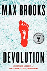 Devolution: A Firsthand Account of the Rainier Sasquatch Massacre Kindle Edition