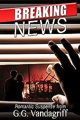 Breaking News: A Novel of Romantic Suspense
