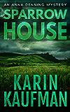 Sparrow House (Anna Denning Mystery Book 2)