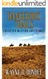 Dangerous Trails: Collected Western Adventures