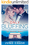 Only Bluffing (D.C. Knights Book 5)