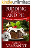 Pudding, Poison & Pie: A Marsden-Lacey Cozy Mystery