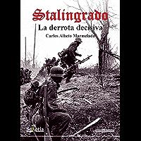 Stalingrado: La derrota decisiva (Biblioteca de Historia)