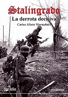 Stalingrado: La derrota decisiva (Biblioteca de Historia) (Spanish Edition)