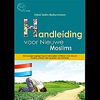 Handleiding voor nieuwe moslims: Eenvoudige regelgeving en belangrijke richtlijnen voor nieuwe moslims omtrent alle aspecten van het leven