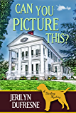 Can You Picture This? (Sam Darling Mystery Book 3)