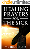 HEALING PRAYERS: FOR THE SICK