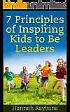 7 Principles of Inspiring Kids to Be Leaders: President Books For Children