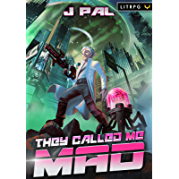 They Called Me Mad: A LitRPG Apocalypse Series (MAD Book 1)
