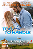 Too Hot to Handle (Jupiter Point Book 8)