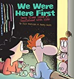 We Were Here First: Baby Blues Looks at Couplehood with Kids (Baby Blues Scrapbook)