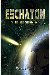 Eschaton - The Beginning Kindle Edition