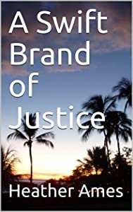 A Swift Brand of Justice (Indelible Book 2)