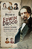 The Mystery of Edwin Drood: Charles Dickens' Unfinished Novel & Our Endless Attempts to End It