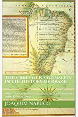 The Spirit of Nationality in the History of Brazil: Address delivered before the Spanish Club of Yale University, on the 15th May, 1908 (English Edition) eBook Kindle