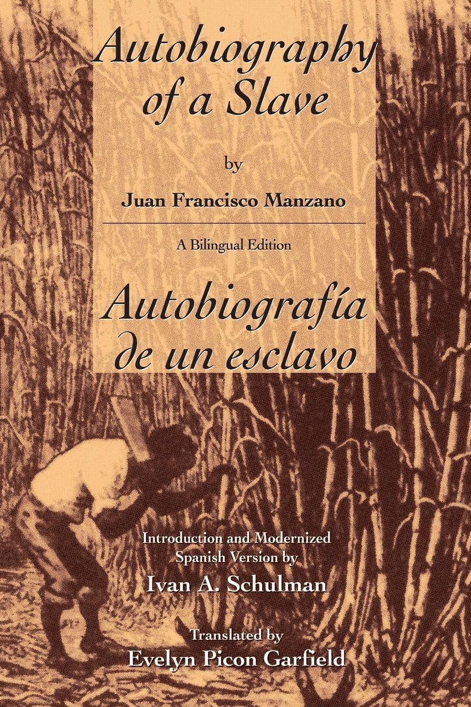 Autobiography of a Slave Autobiografia de un esclavo (English and Spanish Edition)