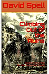 Climbing Out of the Ruins: Volume Five of the Zombie Terror War Series Kindle Edition
