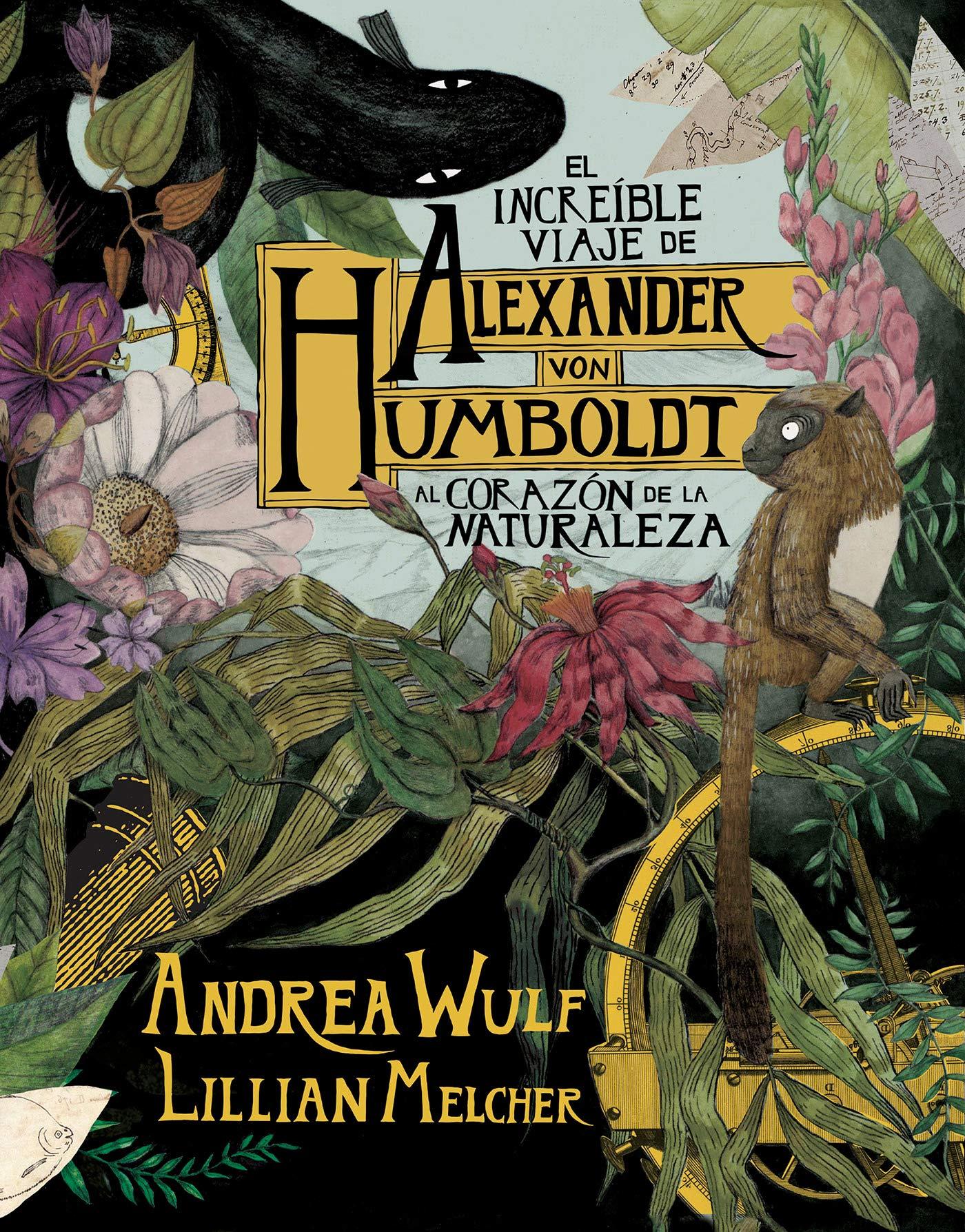 El increíble viaje de Alexander von Humboldt al corazón de la naturaleza Random Cómics: Amazon.es: Wulf, Andrea, Melcher, Lilian: Libros