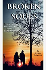 Broken Souls: Finding Love the First Time Had Been Hard Enough Kindle Edition