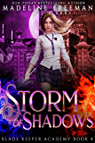 Storm of Shadows: A Young Adult Urban Fantasy Academy Series (Blade Keeper Academy Book 4)