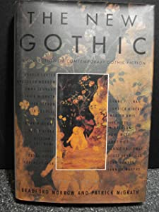 The New Gothic: A Collection of Contemporary Gothic Fiction