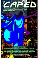 Caped: An Anthology of Superhero Tales Kindle Edition