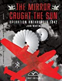 The Mirror Caught the Sun: Operation Anthropoid 1942