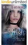 Make Me a Wish: (The Conduit Trilogy Book 1) (English Edition)