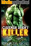 Caveman Alien's Killer (Caveman Aliens Book 11)