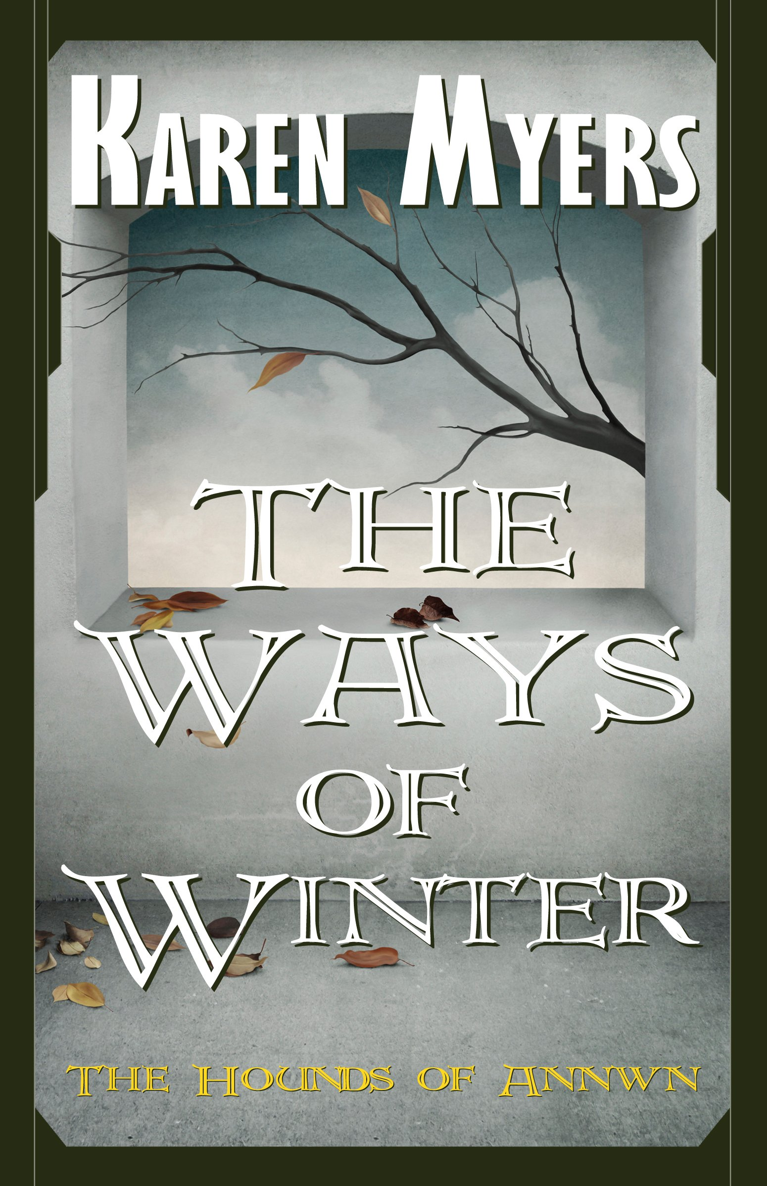 The Ways Of Winter   A Virginian In Elfland  The Hounds Of Annwn Book 2   English Edition