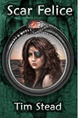 Scar Felice (The Fourth Age of Shanakan Book 3) Kindle Edition