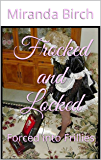 Frocked and Locked: Forced into Frillies