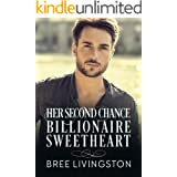 Her Second Chance Billionaire Sweetheart: A Billionaire Romance Book Two (A Clean Billionaire Romance 2)