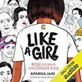 Like a Girl: Real Stories for Tough Kids
