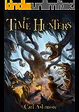 The Time Hunters (The Time Hunters Saga Book 1)