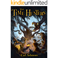 The Time Hunters : An adventure for children and young teens 9 - 14 (The Time Hunters Saga)