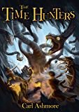 The Time Hunters: Book 1 of the Time Hunters Saga (English Edition)