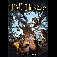 The Time Hunters: Book 1 of the Time Hunters Saga (English Edition)