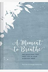 A Moment to Breathe: 365 Devotions that Meet You in Your Everyday Mess Hardcover