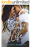 The Weight of Life (Love in London Book 1)