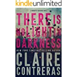 There is No Light in Darkness: A Romantic Suspense Second Chance Romance